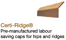 Certi-Ridge®Pre-manufactured labour saving caps for hips and ridges